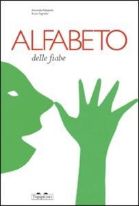 Alfabeto delle fiabe - Bruno Tognolini,Antonella Abbatiello - copertina