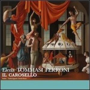 Elena Tommasi Ferroni. Il carosello