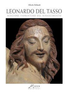 Leonardo del Tasso. Scultore fiorentino del Rinascimento