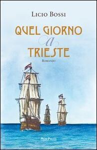 Quel giorno a Trieste