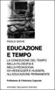 Educazione e tempo. La concezione del tempo nella filosofia e nella pedagogia. Da Heidegger e Husserl all'educazione permanente
