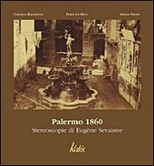 Palermo 1860. Stereoscopie di Eugene Sevaistre