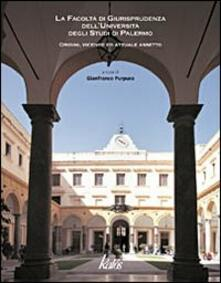 La Facoltà di giurisprudenza dellUniversità degli Studi di Palermo. Origini, vicende ed attuale assetto.pdf