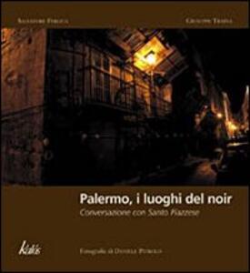 Palermo, i luoghi del noir. Conversazione con Santo Piazzese