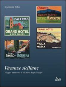Listadelpopolo.it Vacanze siciliane. Viaggio attraverso le etichette degli alberghi Image