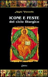 Icone e feste del ciclo liturgico - Vaccarella Angelo - wuz.it