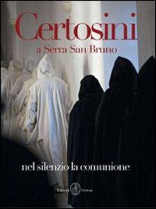 Certosini a Serra San Bruno. Nel silenzio la comunione