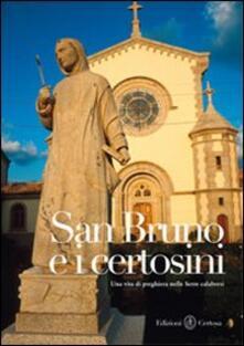 Rallydeicolliscaligeri.it San Bruno e i certosini. Una vita di preghiera nelle Serre calabresi Image