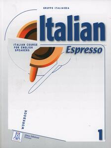 Italian espresso. Italian course for english speakers. Workbook. Vol. 1