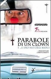 Parabole di un clown. (... e Dio nei cieli ride)