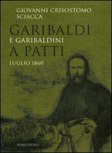 Garibaldi e garibaldini a Patti. Luglio 1860