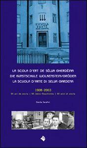 La Scola d'ert de Sëlva Gherdëina-Die Kunstschule Wolkenstein/Gröden-La Scuola d'arte di Selva Gardena