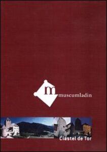 Museum Ladin Ciastel de Tor. DVD. Ediz. tedesca