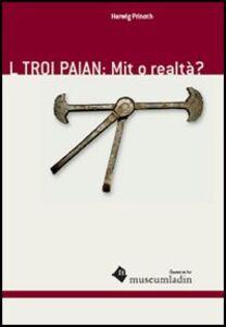 Troi Paian: mit o realtà? (L)