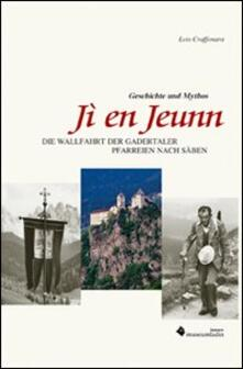 Jí en Jeunn. Die Walfahrt der gadertaler Pfarreien nach Säben - Lois Craffonara - copertina