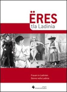 Eres tla Ladinia-Frauen in Ladinien-Donne nella Ladinia