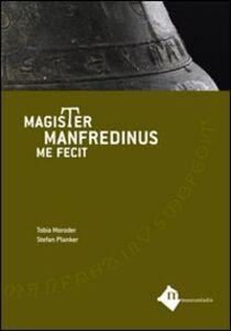 Magister manfredinus me fecit. Testo latino e italiano