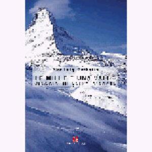 Le mille e una valle. Viaggio in Valle d'Aosta