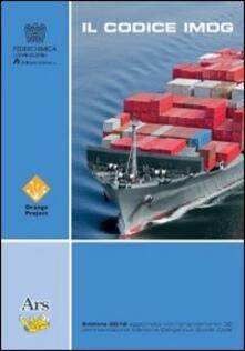 Il codice IMDG 36-2012. La traduzione italiana dell'IMG CODE 36-2012 curata dal Comitato Esperti di Orange Project - copertina