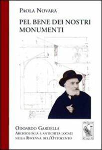Pel bene dei nostri monumenti. Odoardo Gardella. Archeologia e antichità locali nella Ravenna dell'Ottocento
