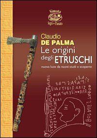 Le origini degli etruschi. Nuova luce da nuovi studi e scoperte