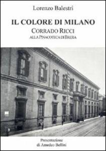 Il colore di Milano. Corrado Ricci alla Pinacoteca di Brera