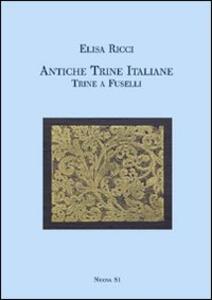 Antiche trine italiane. Trine a fuselli (rist. anast. 1911)