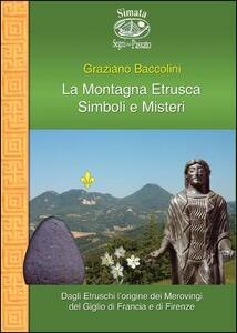 La montagna etrusca. Simboli e misteri