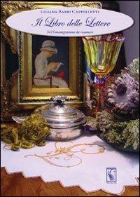 Il Il libro delle lettere. 3415 monogrammi da ricamare. Ediz. italiana e inglese - Babbi Cappelletti Liliana - wuz.it