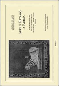 Arte e ricamo a Parma. Motivi ornamentali dei nostri monumenti studiati per l'applicazione al ricamo (rist. anast. 1926)