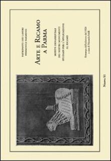 Arte e ricamo a Parma. Motivi ornamentali dei nostri monumenti studiati per lapplicazione al ricamo (rist. anast. 1926).pdf