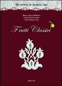 Quaderni di Aemilia Ars. Frutti classici