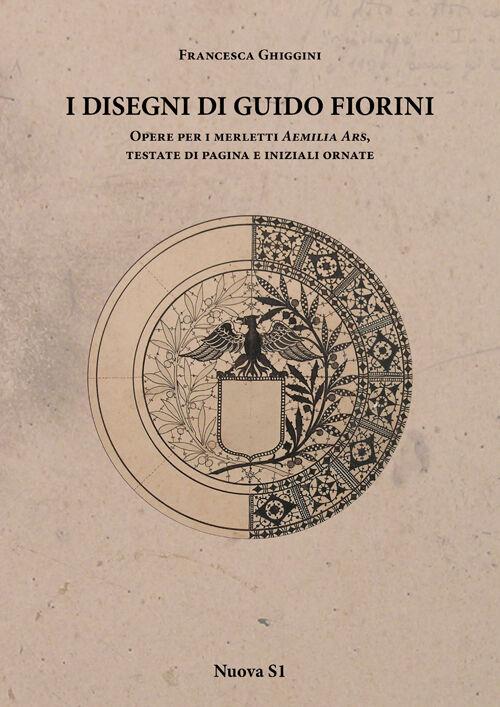 I disegni di Guido Fiorini. Opere per merletti di Aemilia Ars, testate di pagina e iniziali ornate