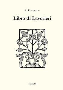 Libro di lavorieri 1591. Riproduzione dell'esemplare conservato nella biblioteca «Aurelio Saffi» di Forlì. Ediz. italiana e inglese