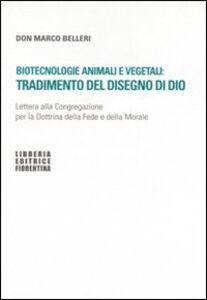 Biotecnologie animali e vegetali: tradimento del disegno di Dio. Lettera alla Congregazione per la Dottrina della fede e della morale
