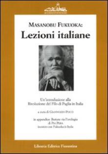 Lezioni italiane di Masanobu Fukuoka: un'introduzione alla rivoluzione del filo di paglia. (Buttate via l'orologio) - Giannozzo Pucci - copertina