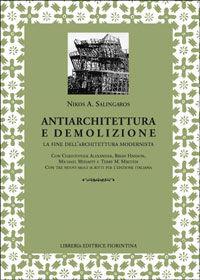 Antiarchitettura e demolizione. La fine dell'architettura modernista
