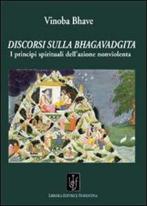 Discorsi sulla Bhagavadgita. I principi spirituali dell'azione nonviolenta