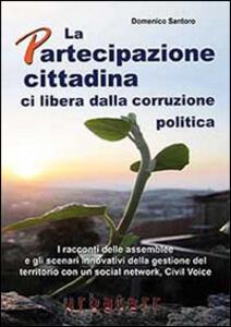 La partecipazione cittadina ci libera dalla corruzione politica