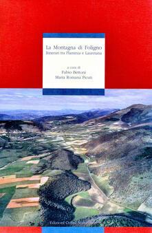La montagna di Foligno. Itinerari tra Flaminia e Lauretana - Ettore Orsomando,Alfiero Moretti - copertina