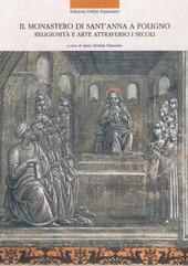 Il monastero di Sant'Anna a Foligno. Religiosita e arte attraverso i secoli