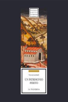 Un patrimonio ferito. La Valnerina - Vittoria Garibaldi - copertina