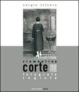 Clementina Corte. 1850-1935: Fotografa regista
