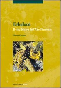 Erbaluce. Il vino bianco dell'alto Piemonte