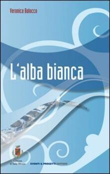 L' alba bianca - Veronica Balocco - copertina