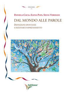 Dal mondo alle parole. Definizioni spontanee e dizionari d'apprendimento - Daniela Cacia,Elena Papa,Silvia Verdiani - copertina