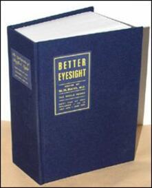 The cyclopaedia of perfect sight. Vol. 1 - William H. Bates,Emily C. Lierman - copertina