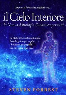 Warholgenova.it Il Cielo interiore. La nuova astrologia dinamica per tutti. Le stelle sono soltanto l'inizio. Ecco la guida per capire l'universo potenziale che è in ognuno di noi... Image