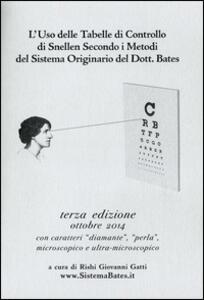 L' uso delle tabelle di controllo di Snellen secondo i metodi del sistema originario del dott. Bates