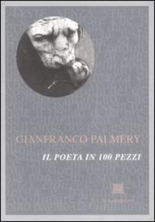 Il poeta in 100 pezzi - Gianfranco Palmery - copertina